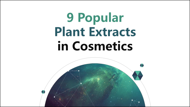 9 popular plant extracts in cosmetics