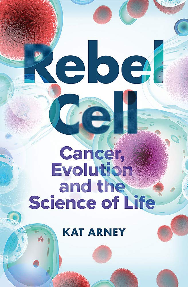 Rebel cell, the latest book by author Dr Kat Arney.