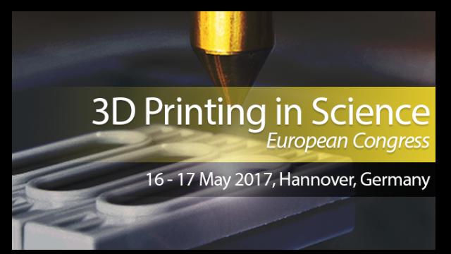 3D Printing in Science European Congress