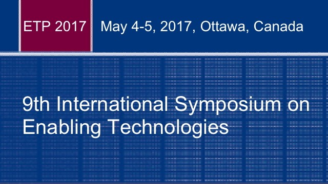 9th International Symposium on Enabling Technologies (ETP 2017)