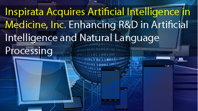 Aim Acquisition Enhances Inspirata's R&D in Artificial Intelligence and Natural Language Processing