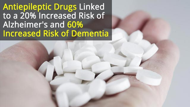 Antiepileptic Drugs Increase Alzheimer's and Dementia Risk