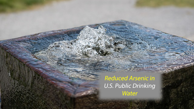 Arsenic Exposure in U.S. Public Drinking Water Declines Following New EPA Regulations