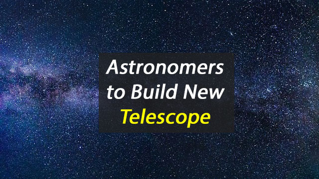 Astronomers to Build Telescope to Explore Nearby Stars