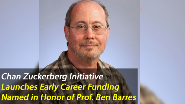 Chan Zuckerberg Initiative Launches Ben Barres Early Career Acceleration Awards