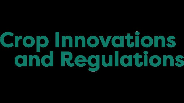 Crop Innovations and Regulations