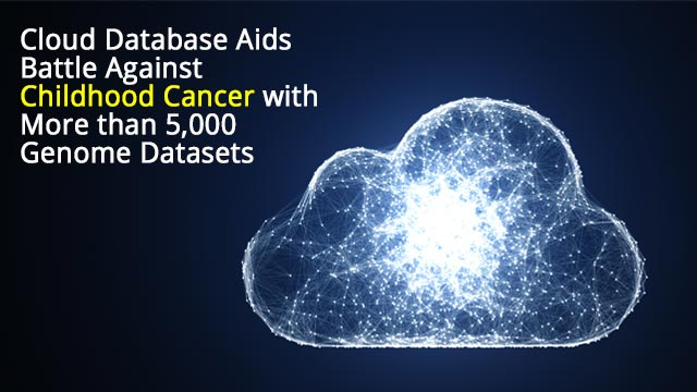 Deploying Cloud Technologies to Fight Pediatric Cancer