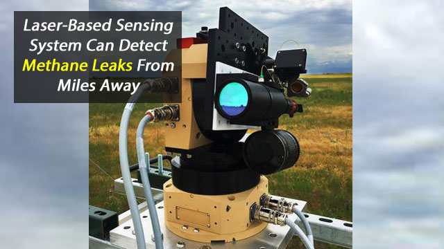 Detecting Methane Leaks From Miles Away