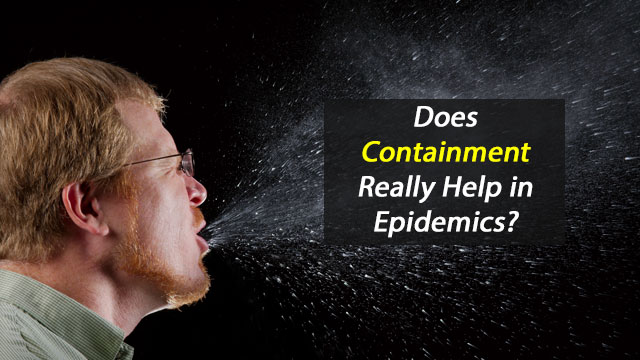 Does Containment Really Help in Epidemics?