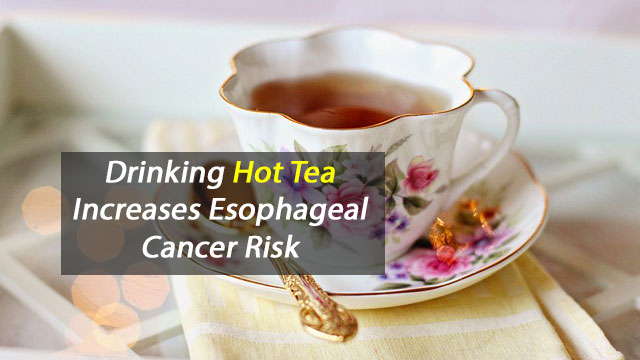 Hot tea a factor in increased esophageal cancer