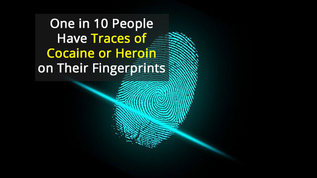 Drug Prevalence Means that Even Many Non-Users Have Them on Their Fingerprints