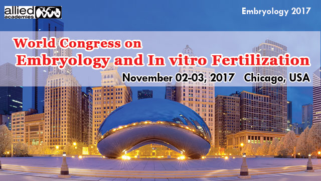 World Congress on Embryology and In vitro Fertilization - Embryology 2017