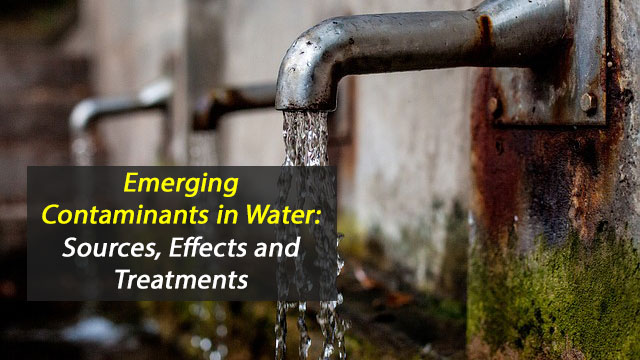 Emerging Contaminants in Water: Sources, Effects and Treatments