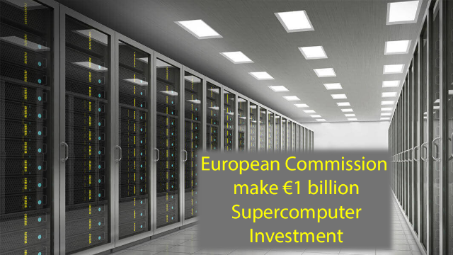 European Commission Pledge €1 Billion For Supercomputers
