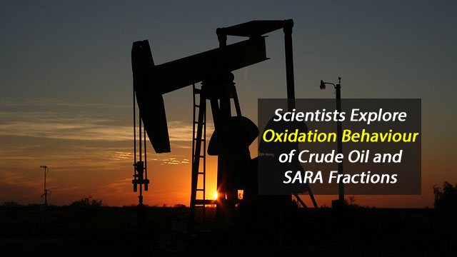 Exploring the Oxidation Behaviour of Crude Oil and SARA Fractions