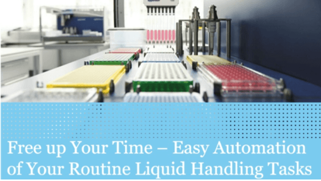 Free up your time - Easy automation of your routine liquid handling tasks