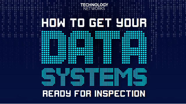 How to Get Your Data Systems Ready for Inspection