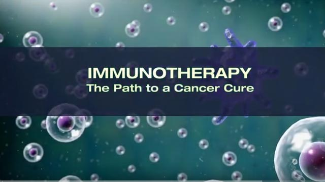 IMMUNOTHERAPY: The Path to a Cancer Cure