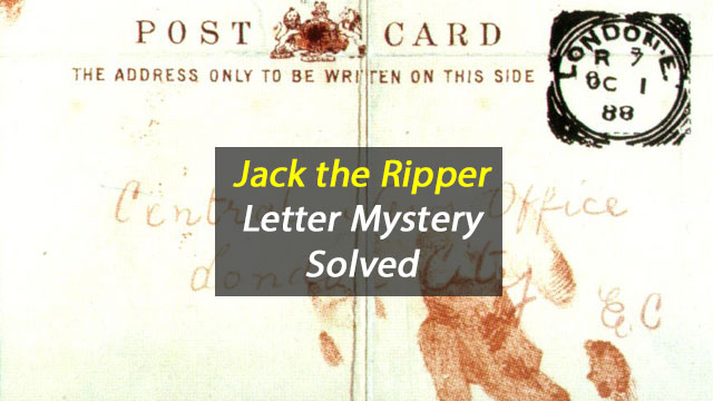 Jack the Ripper Letter Mystery Solved