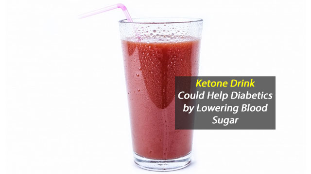 Ketone Drinks May Help Diabetics Control Blood Sugar