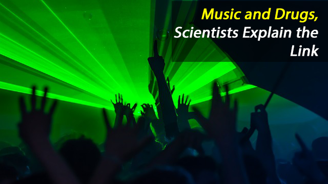Music And Drugs: Scientists explain the link