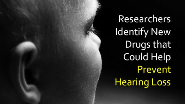 New Drug Compounds Help Prevent Hearing Loss