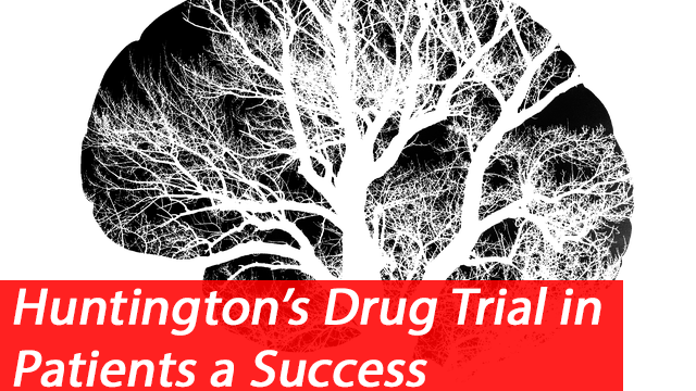 New Drug Successfully Treats Huntington Patients