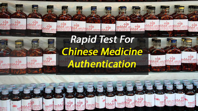 New Rapid Authentication Test for Chinese Medicines