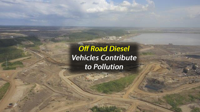 Off Road Diesel Vehicles Contribute to Pollution