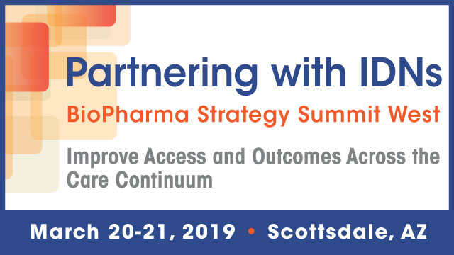 Partnering with IDNs BioPharma Strategy Summit West