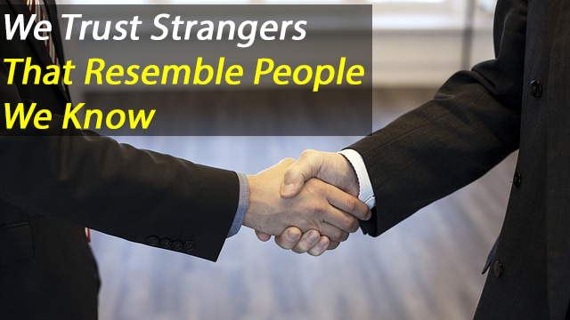 Pavlovian Influence: We trust strangers that look like people we know
