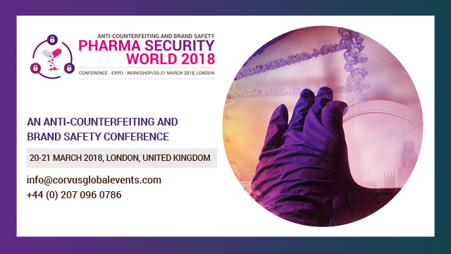 Pharma Security World 2018 - An Anti-Counterfeiting & Brand Safety