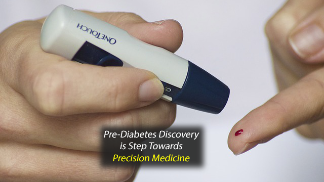 Pre-Diabetes Discovery Marks Step Towards Precision Medicine