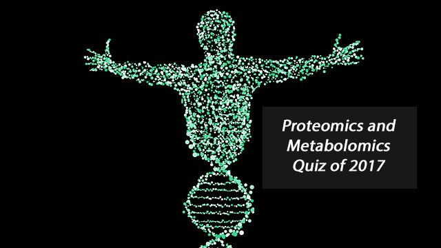 A Year in Proteomics and Metabolomics 2017 Quiz