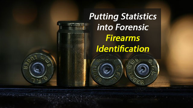 Putting Statistics into Forensic Firearms Identification