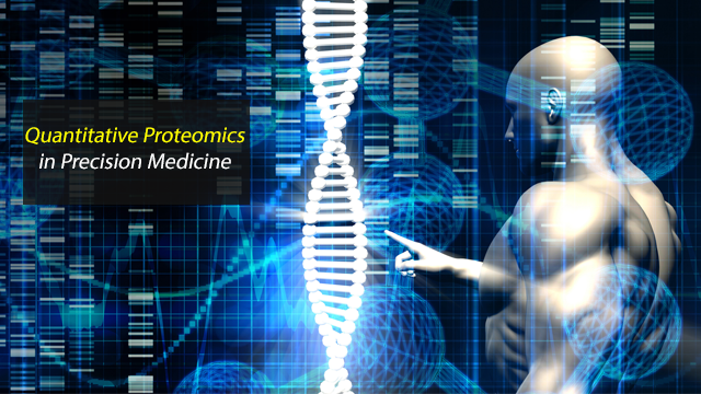 Quantitative Proteomics in Precision Medicine