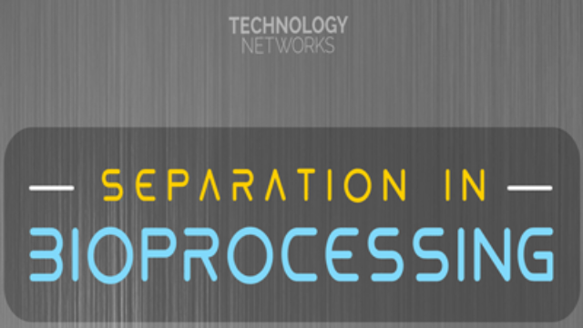 Separation in Bioprocessing