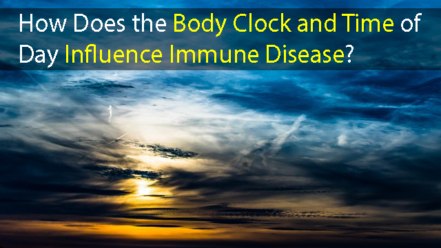 Severity of Autoimmune Disease Influenced by Time of Day