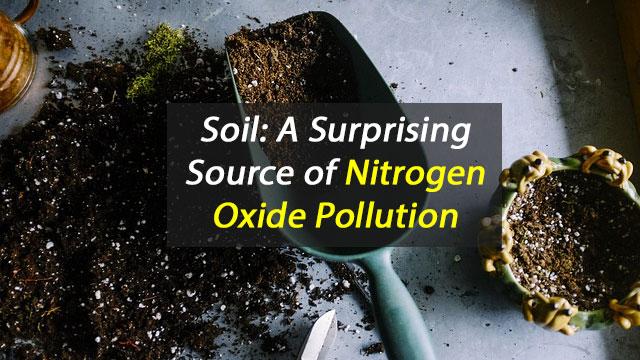 Soil: An Unlikely Source of Nitrogen Oxide Pollution