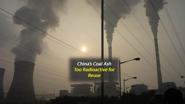 Some Coal Ash from China Too Radioactive for Reuse