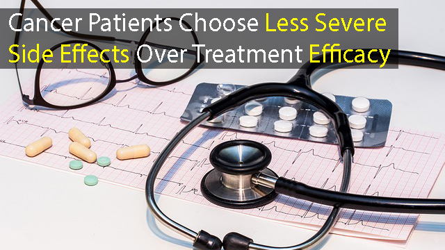 Study Shows Cancer Patients Are Choosing Less Severe Side Effects Over Treatment Efficacy