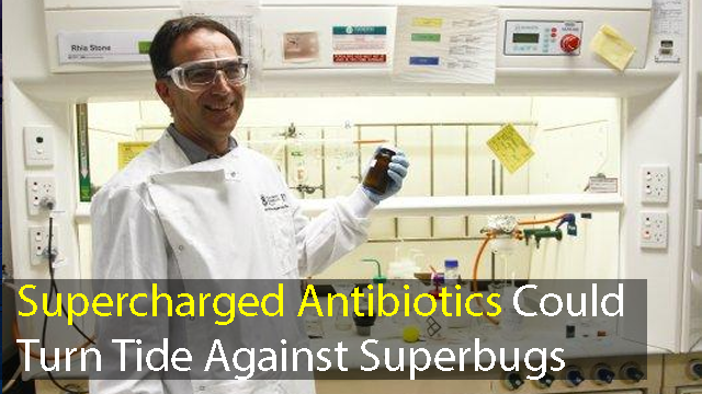 'Supercharged' Antibiotic Could Destroy Dangerous Superbugs