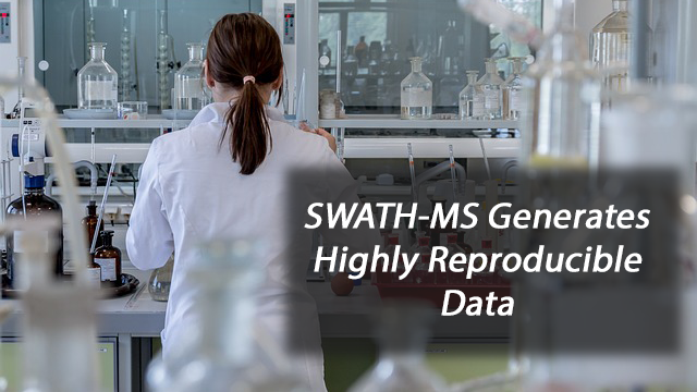 SWATH-MS Generates Highly Reproducible Data