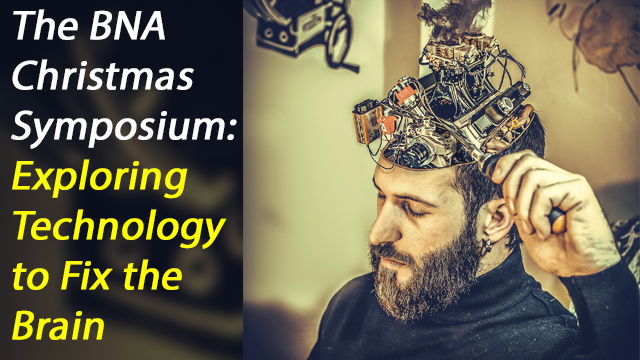 The 2017 BNA Christmas Symposium on Brain Technologies