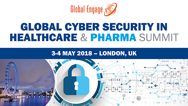 The Global Cyber Security in Healthcare & Pharma Summit 2018