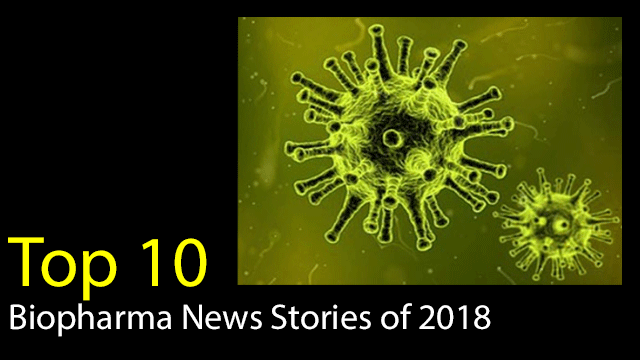 Top 10 Biopharma News Stories of 2018