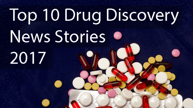 Top 10 Drug Discovery News Stories of 2017