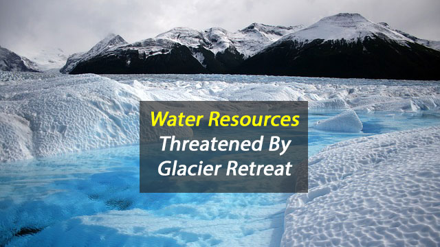 Water Resources Threatened By Glacier Retreat
