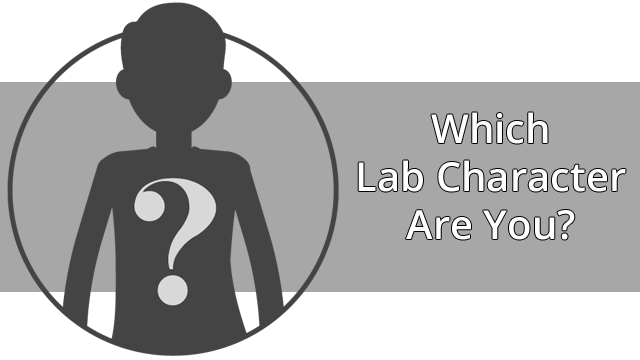 Which Lab Character Are You?