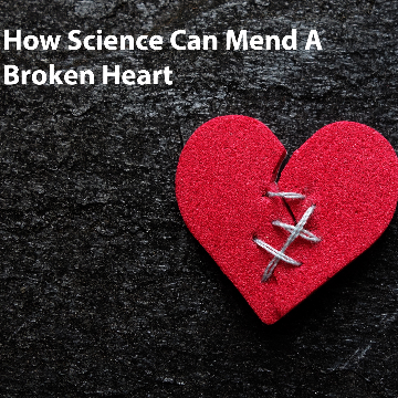 5 Ways Science Can Mend a Broken Heart